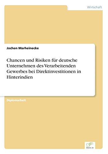 9783838639215: Chancen Und Risiken Fur Deutsche Unternehmen Des Verarbeitenden Gewerbes Bei Direktinvestitionen in Hinterindien