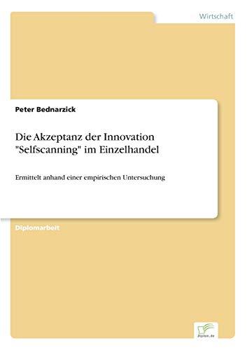 Die Akzeptanz Der Innovation Selfscanning Im Einzelhandel: Peter Bednarzick