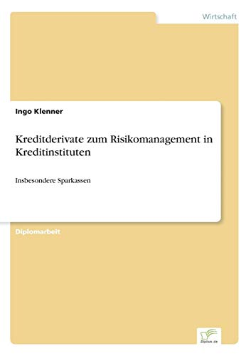 Kreditderivate zum Risikomanagement in Kreditinstituten: Ingo Klenner
