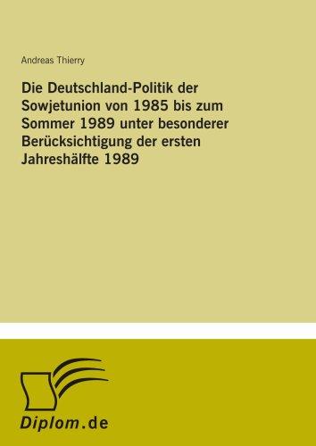 9783838641836: Die Deutschland-Politik der Sowjetunion von 1985 bis zum Sommer 1989 unter besonderer Berücksichtigung der ersten Jahreshälfte 1989