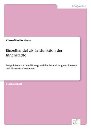 Einzelhandel als Leitfunktion der Innenstädte: Klaus-Martin Hesse