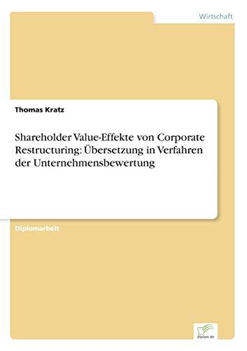 9783838642420: Shareholder Value-Effekte von Corporate Restructuring: Übersetzung in Verfahren der Unternehmensbewertung (German Edition)