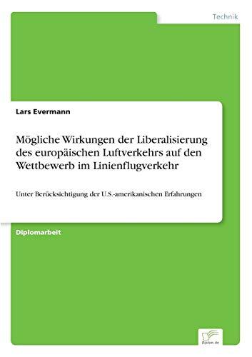 Mogliche Wirkungen Der Liberalisierung Des Europaischen Luftverkehrs Auf Den Wettbewerb Im ...