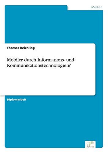 Mobiler Durch Informations- Und Kommunikationstechnologien?: Thomas Reichling