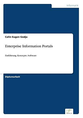 9783838642765: Enterprise Information Portals: Einführung, Konzepte, Software