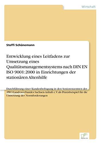 Entwicklung Eines Leitfadens Zur Umsetzung Eines Qualitatsmanagementsystems Nach Din En ISO 9001: ...