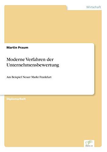 9783838642826: Moderne Verfahren der Unternehmensbewertung: Am Beispiel Neuer Markt Frankfurt (German Edition)