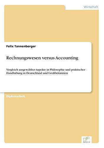 Rechnungswesen versus Accounting Vergleich ausgew: Felix Tannenberger