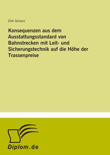 9783838643373: Konsequenzen aus dem Ausstattungsstandard von Bahnstrecken mit Leit- und Sicherungstechnik auf die Höhe der Trassenpreise (German Edition)