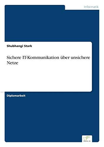 Sichere IT-Kommunikation über unsichere Netze: Shubhangi Stark
