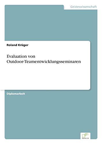 Evaluation Von Outdoor-Teamentwicklungsseminaren: Roland Kruger