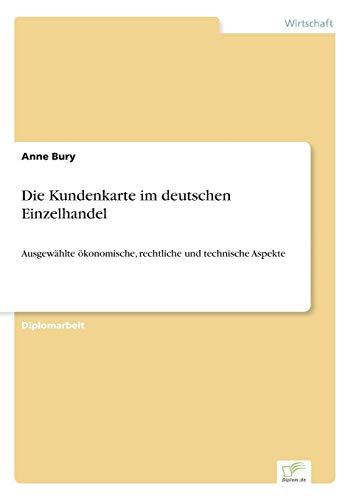 9783838645216: Die Kundenkarte im deutschen Einzelhandel: Ausgew�hlte �konomische, rechtliche und technische Aspekte