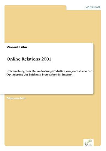 Online Relations 2001: Untersuchung zum Online-Nutzungsverhalten von Journalisten zur Optimierung ...