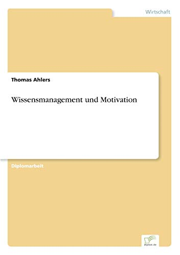 Wissensmanagement und Motivation: Thomas Ahlers