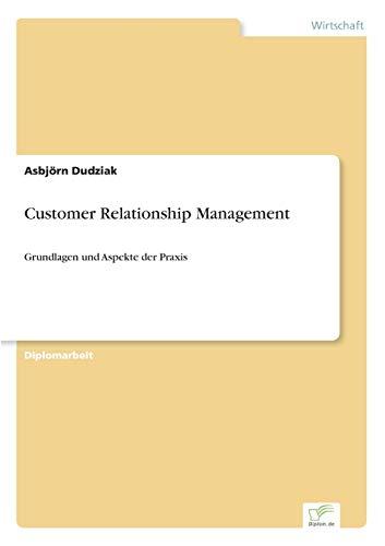 Customer Relationship Management: Asbj�rn Dudziak