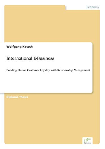 9783838647203: International E-Business: Building Online Customer Loyality with Relationship Management