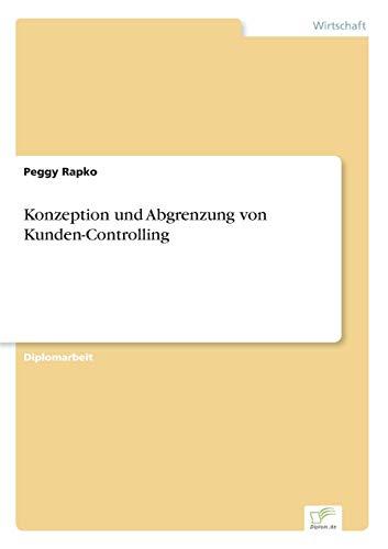 Konzeption Und Abgrenzung Von Kunden-Controlling: Peggy Rapko