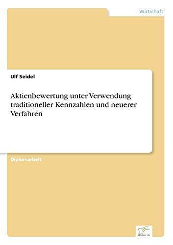 9783838650166: Aktienbewertung unter Verwendung traditioneller Kennzahlen und neuerer Verfahren (German Edition)