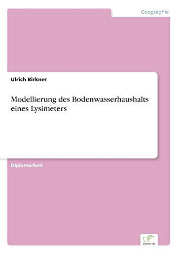 9783838650197: Modellierung des Bodenwasserhaushalts eines Lysimeters (German Edition)