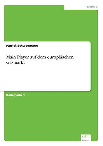 Main Player Auf Dem Europaischen Gasmarkt: Patrick Schwegmann