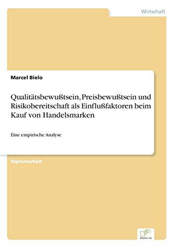 9783838650661: Qualitätsbewußtsein, Preisbewußtsein und Risikobereitschaft als Einflußfaktoren beim Kauf von Handelsmarken: Eine empirische Analyse (German Edition)