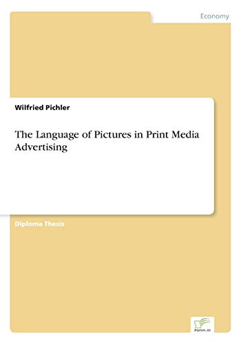 The Language of Pictures in Print Media Advertising: Wilfried Pichler