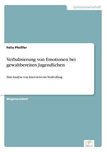 Verbalisierung Von Emotionen Bei Gewaltbereiten Jugendlichen: Dr. Felix Pfeiffer