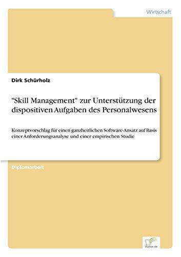 """Skill Management"""" zur Unterstützung der dispositiven Aufgaben des Personalwesens: Dirk ..."""