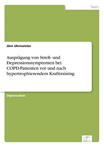 Ausprägung von Streß- und Depressionssymptomen bei COPD-Patienten vor und nach ...