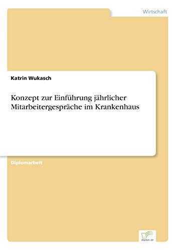 Konzept Zur Einfuhrung Jahrlicher Mitarbeitergesprache Im Krankenhaus: Katrin Wukasch