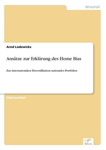 Ansatze Zur Erklarung Des Home Bias: Arnd Lodowicks