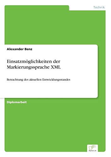 Einsatzmoglichkeiten Der Markierungssprache XML: Alexander Benz