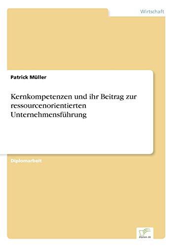 9783838655833: Kernkompetenzen und ihr Beitrag zur ressourcenorientierten Unternehmensführung