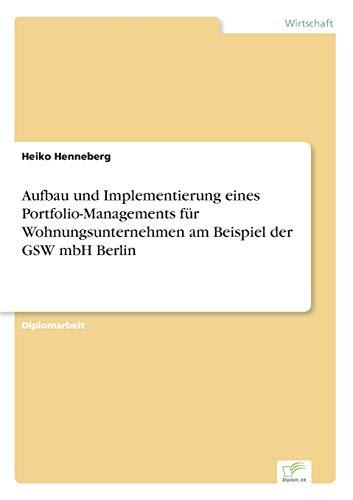 Aufbau und Implementierung eines Portfolio-Managements für Wohnungsunternehmen am Beispiel der...