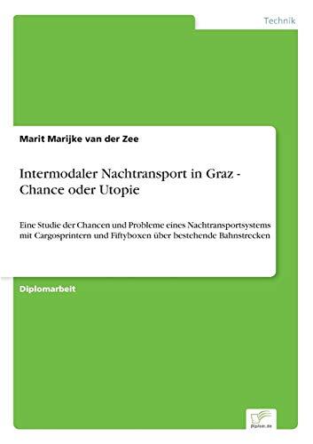 Intermodaler Nachtransport in Graz - Chance oder Utopie: Marit Marijke van der Zee