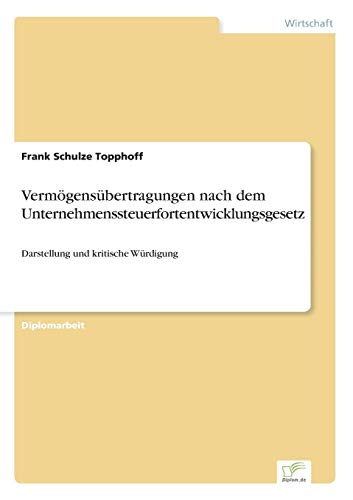 Vermögensübertragungen nach dem Unternehmenssteuerfortentwicklungsgesetz: Frank Schulze ...