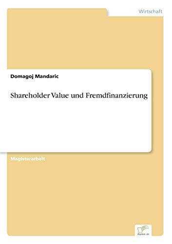 Shareholder Value Und Fremdfinanzierung: Domagoj Mandaric