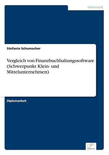 Vergleich Von Finanzbuchhaltungssoftware (Schwerpunkt Klein- Und Mittelunternehmen): Stefanie ...