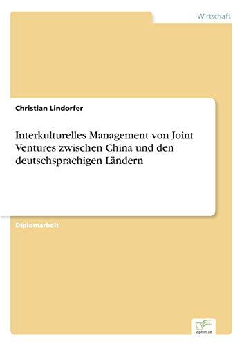Interkulturelles Management von Joint Ventures zwischen China und den deutschsprachigen Lä...