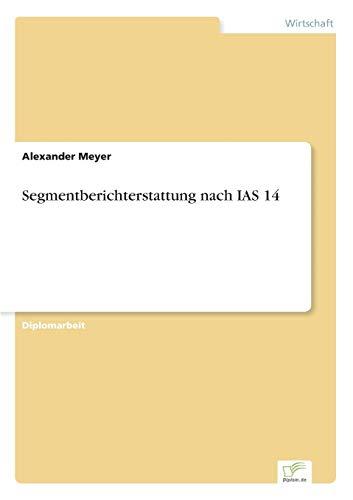 9783838658261: Segmentberichterstattung nach IAS 14 (German Edition)