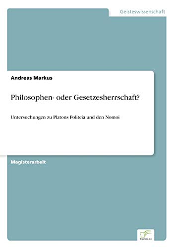 9783838659978: Philosophen- oder Gesetzesherrschaft?: Untersuchungen zu Platons Politeia und den Nomoi