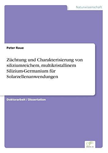 Züchtung und Charakterisierung von siliziumreichem, multikristallinem ...