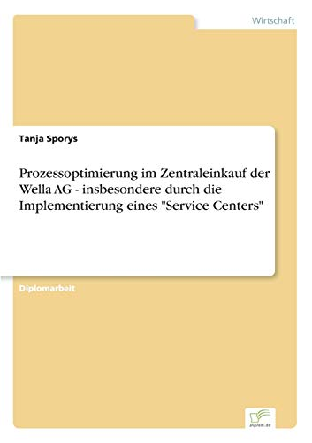9783838660998: Prozessoptimierung im Zentraleinkauf der Wella AG - insbesondere durch die Implementierung eines