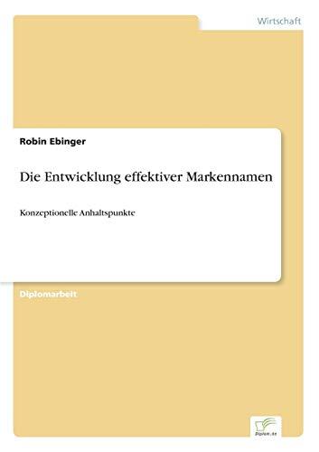 9783838661100: Die Entwicklung effektiver Markennamen: Konzeptionelle Anhaltspunkte (German Edition)