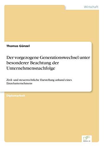 Der vorgezogene Generationswechsel unter besonderer Beachtung der Unternehmensnachfolge: Thomas ...