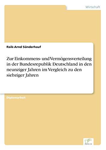Zur Einkommens- Und Vermogensverteilung in Der Bundesrepublik Deutschland in Den Neunziger Jahren ...
