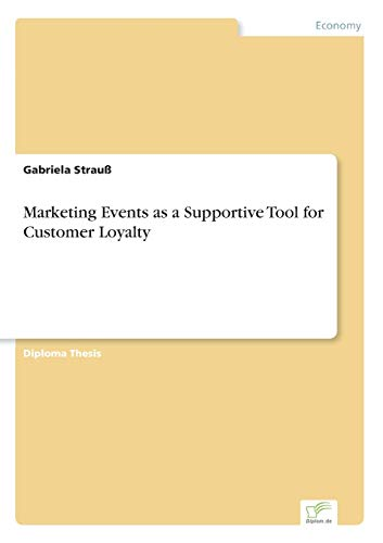 9783838662367: Marketing Events as a Supportive Tool for Customer Loyalty