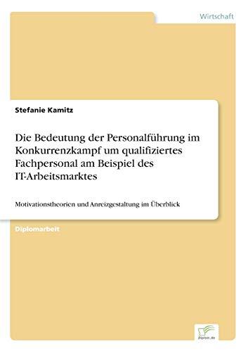 Die Bedeutung Der Personalfuhrung Im Konkurrenzkampf Um Qualifiziertes Fachpersonal Am Beispiel Des...