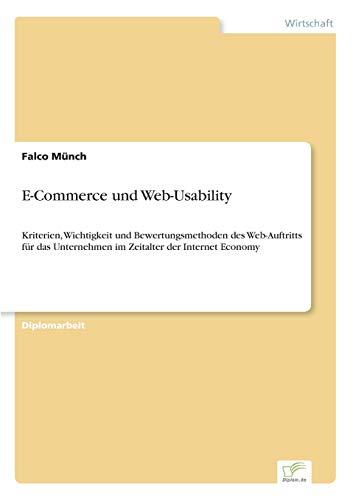 9783838663623: E-Commerce und Web-Usability: Kriterien, Wichtigkeit und Bewertungsmethoden des Web-Auftritts für das Unternehmen im Zeitalter der Internet Economy