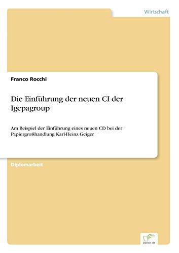 Die Einfuhrung Der Neuen CI Der Igepagroup: Franco Rocchi